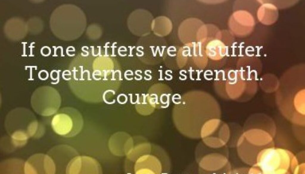 if-one-suffers-we-all-suffer-togetherness-is-strength-courage-403x403-nk2ns5